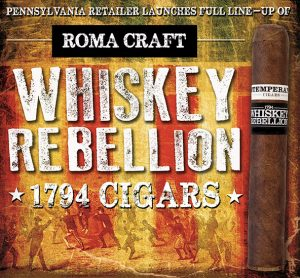 Cigar News: Famous Smoke Shop Launches Full Line of RoMa Craft Whiskey Rebellion 1794
