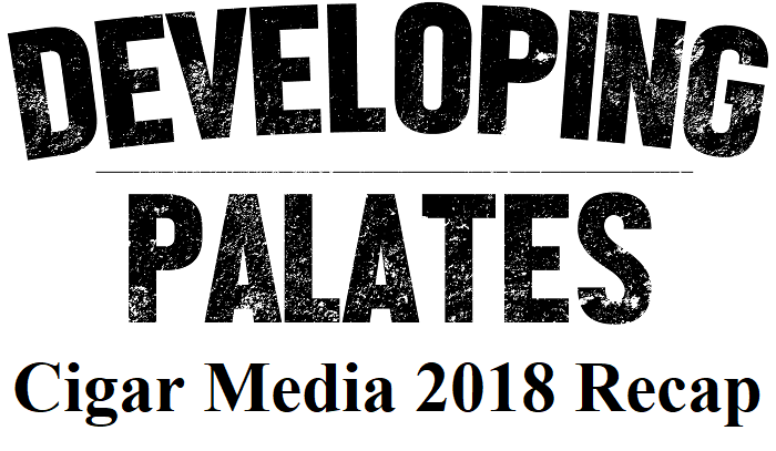 Editorial: Cigar Media 2018 Recap